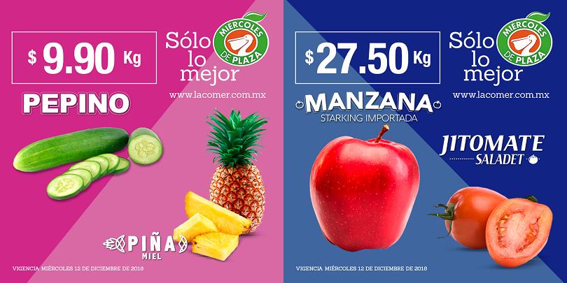La Comer y Fresko: Miércoles de Plaza 12 Diciembre: Piña Miel ó Pepino $9.90 kg... Jitomate Saladet ó Manzana Starking $27.50 kg.