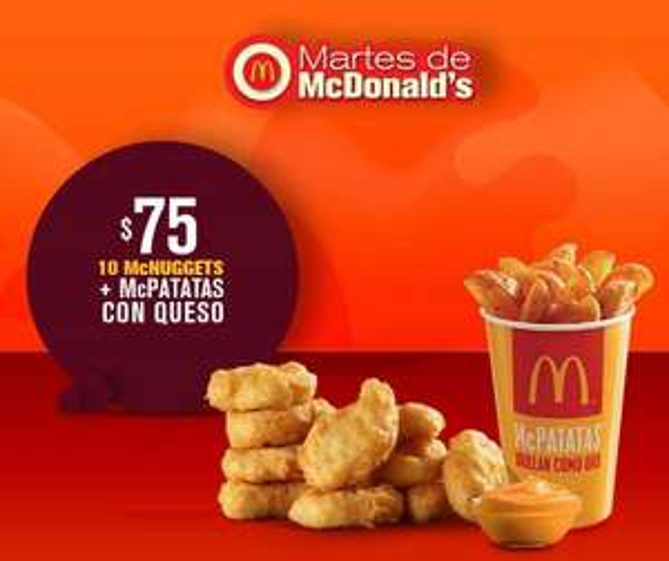 McDonald's: Martes de McDonald's 1 Enero: 10 McNuggets + McPatatas con Queso $75