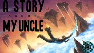 Steam: Gratis A Story About my Uncle directamente desde Steam (es diferente a la otra promo publicada)
