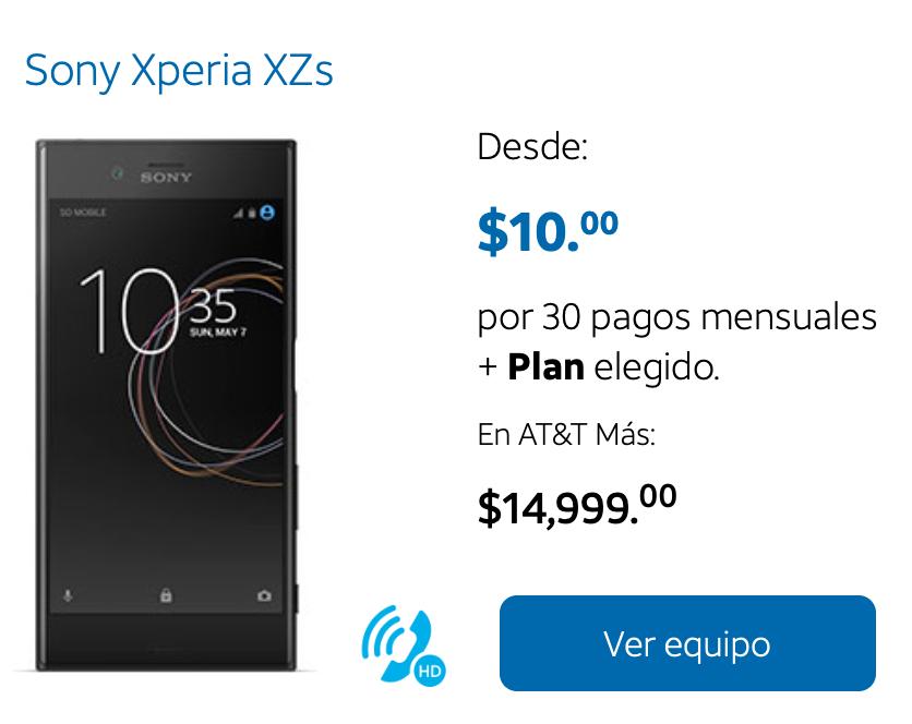 AT&T: Sony Xperia XZs costo del equipo $20 mensual + plan a elegir. Pago de contado $600