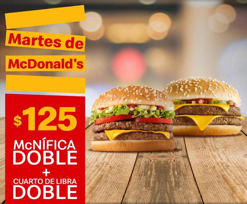 McDonald's: Martes de McDonald's 26 Marzo Comida: McNífica Doble + 1 Cuarto de Libra Doble $125