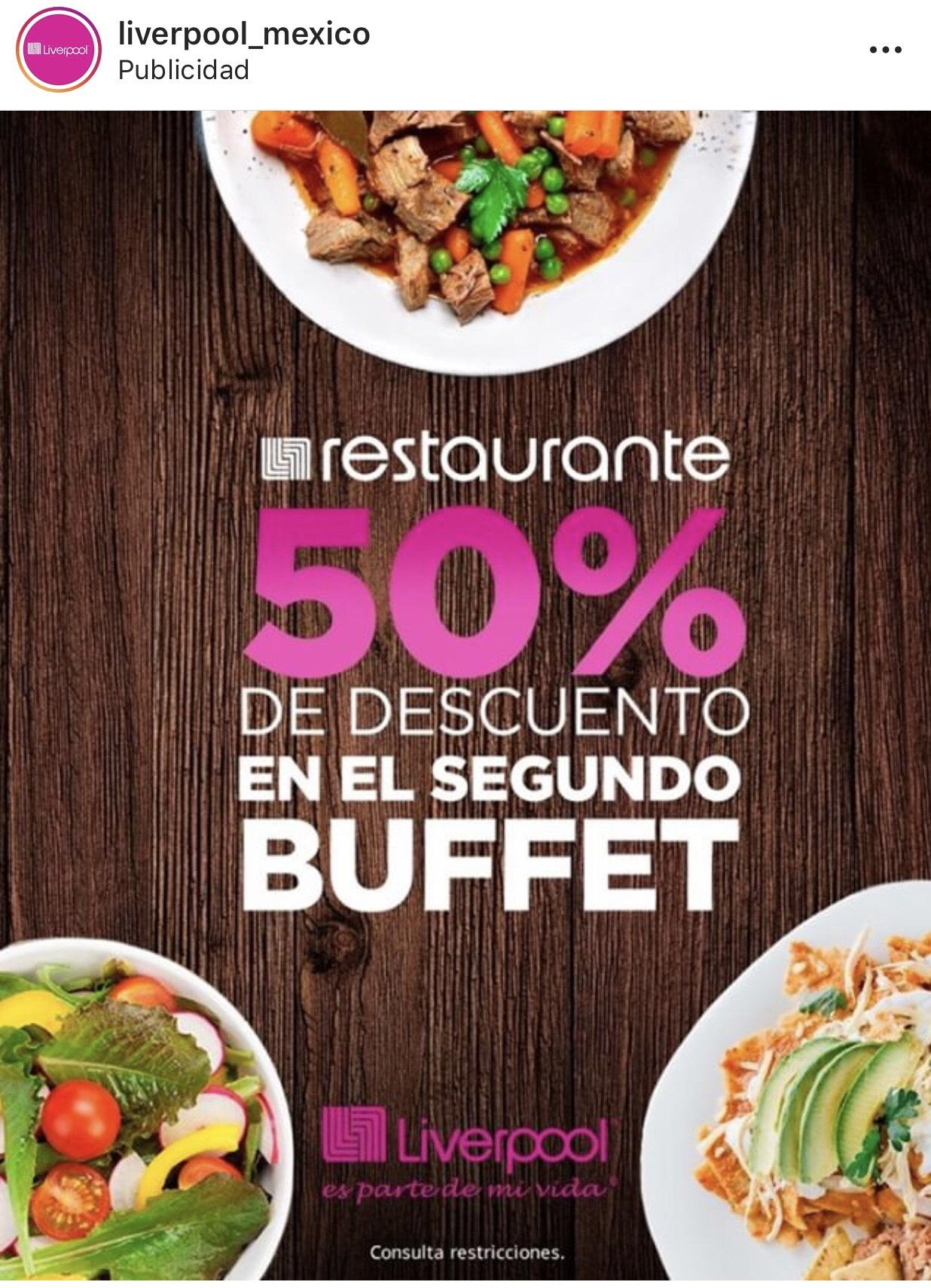 Liverpool Restaurante : buffet 2 x 1 1/2 (sucursales seleccionadas)