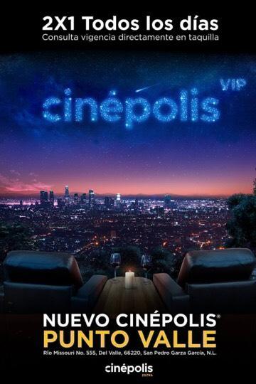 Cinepolis San Pedro (Mty) Punto Valle 2x1 por apertura