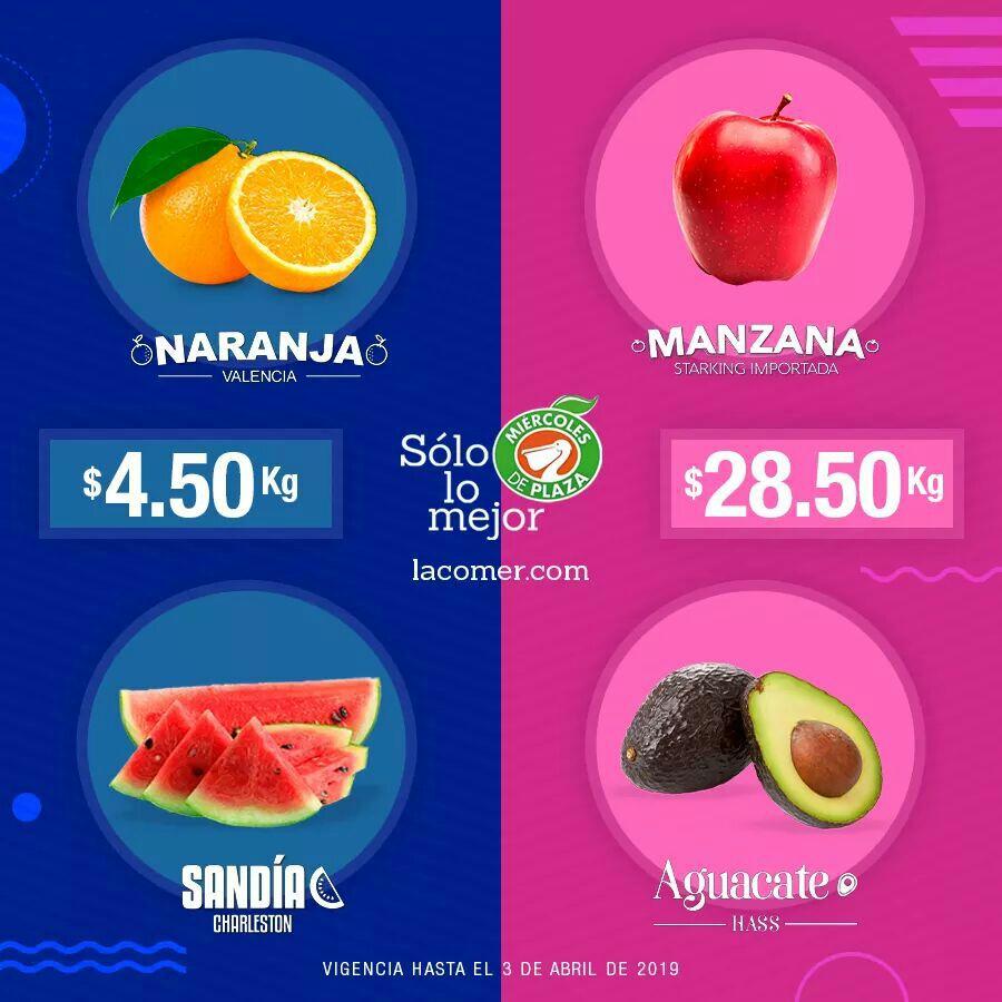 La Comer y Fresko: Miércoles de Plaza 3 Abril: Sandía ó Naranja $4.50 kg... Manzana ó Aguacate $28.50 kg.