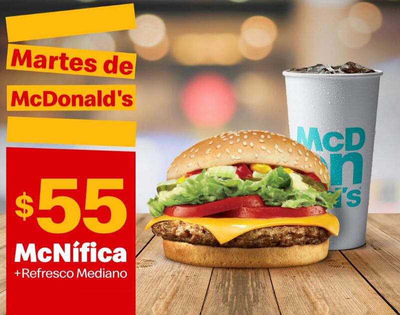 McDonald's: Martes de McDonald's Comida 9 Abril : McNífica + Refresco Mediano $55