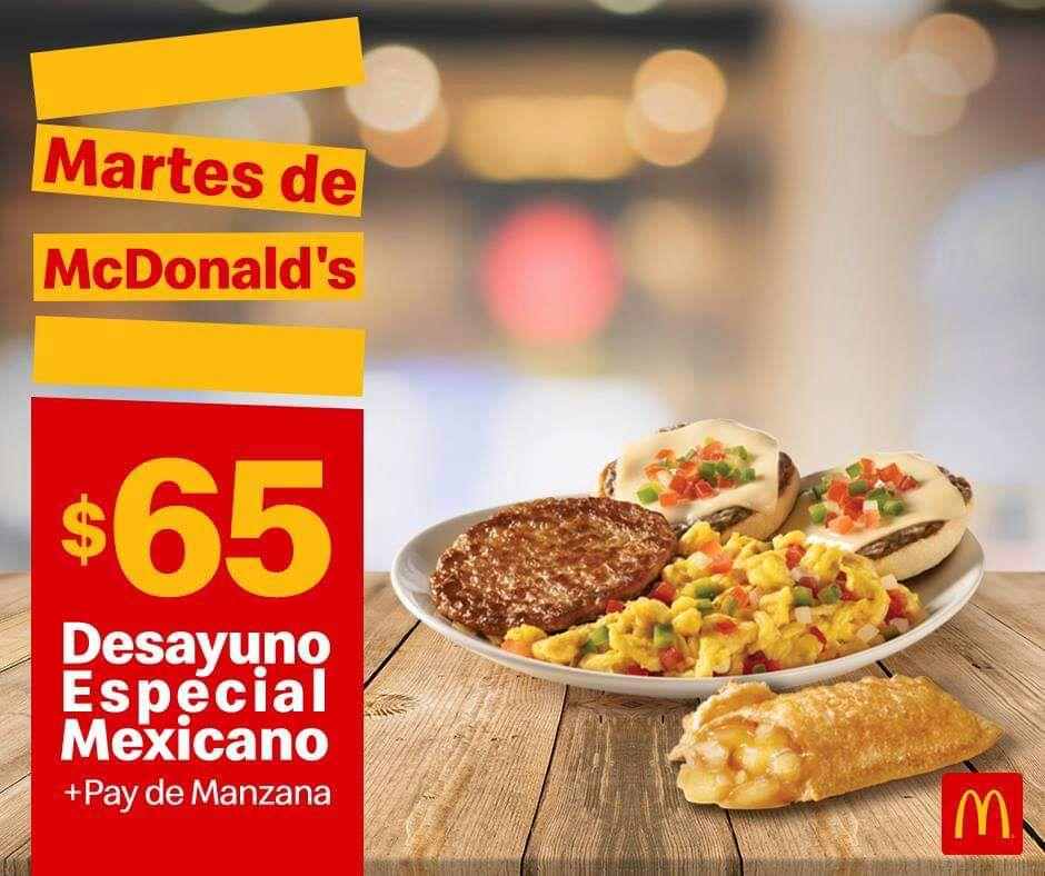 McDonald's: Martes de McDonald's 16 Abril Desayuno: Desayuno Especial Mexicano + Pay de Manzana $65