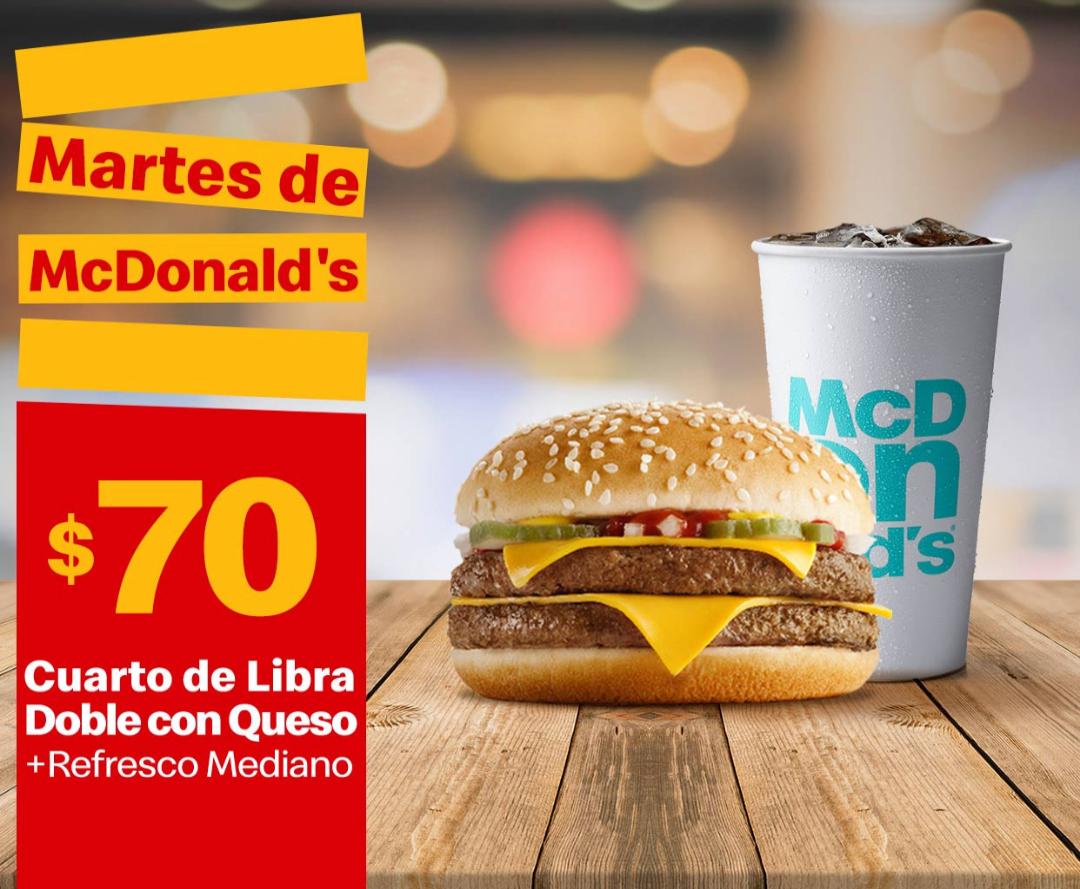 McDonald's: Martes de McDonald's 23 Abril Comida: Cuarto de Libra Doble con Queso + Refresco Mediano $70