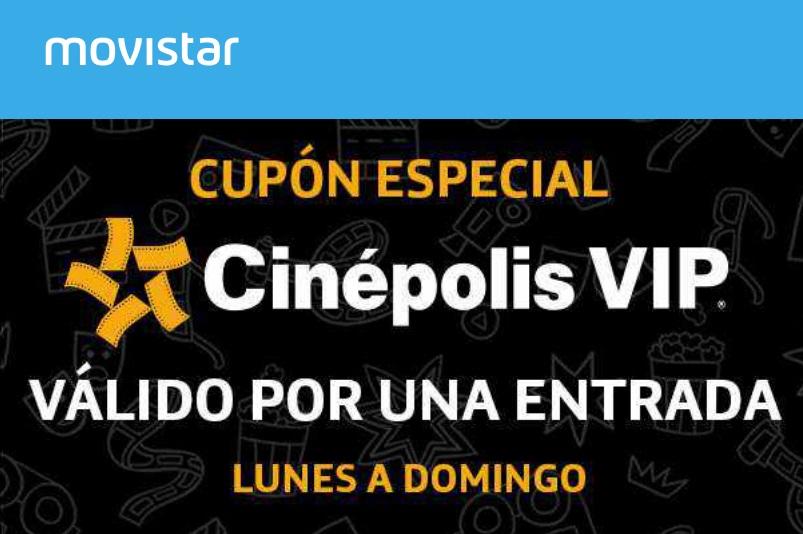 MOVISTAR:  CINEPOLIS VIP una entrada de lunes a domingo (si recargaste $300)