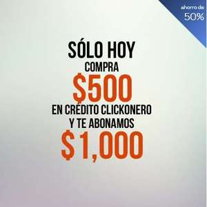 clickOnero: $1,000 de crédito pagando $500