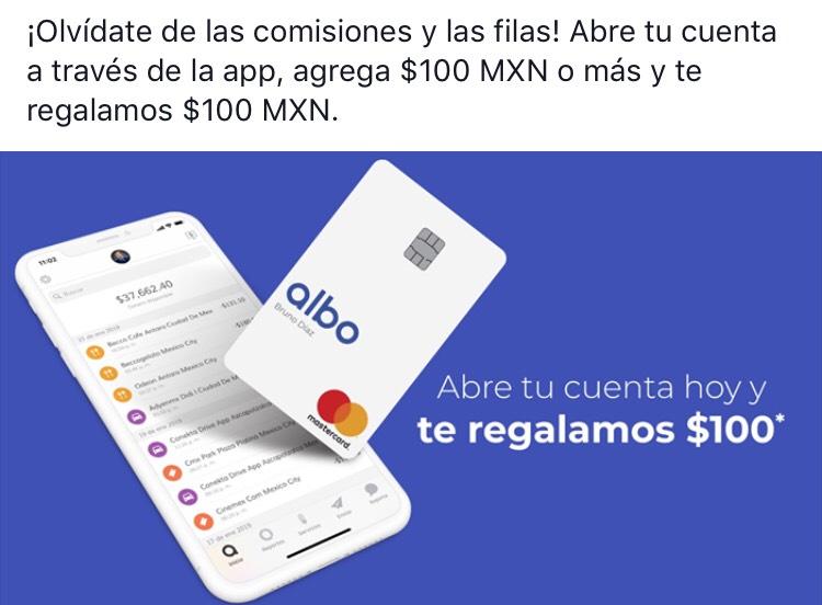 Albo:  té regala $100 si fondeas $100 por transferencia o pago de servicios en el Oxxo