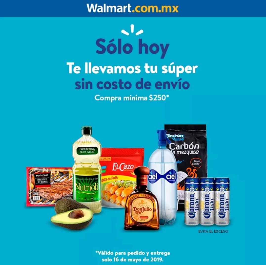 Walmart: Súper Jueves 16 Mayo: Gratis costo de envío en pedidos de súper (compra mínima: $250)