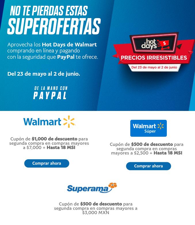 Hot Days 2019 Walmart super Paypal: Cupón de $500 en tu proxima compra, en compras mayores de $2500 + Hasta 18MSI + Preventa Banamex