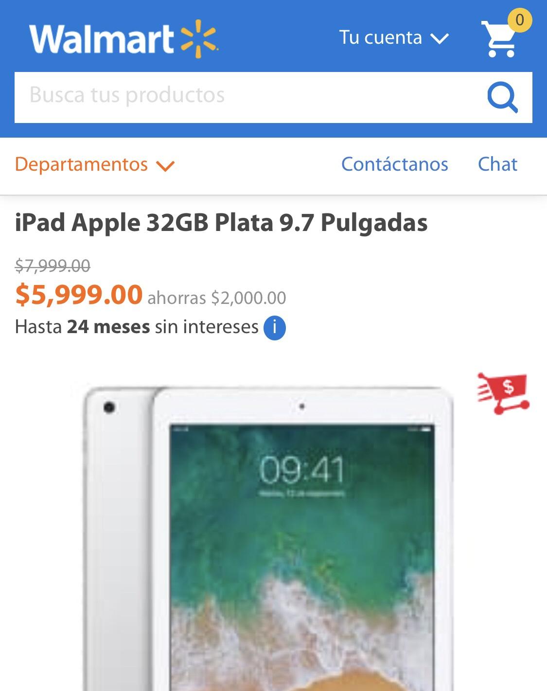 Walmart: iPad Apple 32GB Plata 9.7 Pulgadas. Hasta 18 y 24 meses sin intereses!!