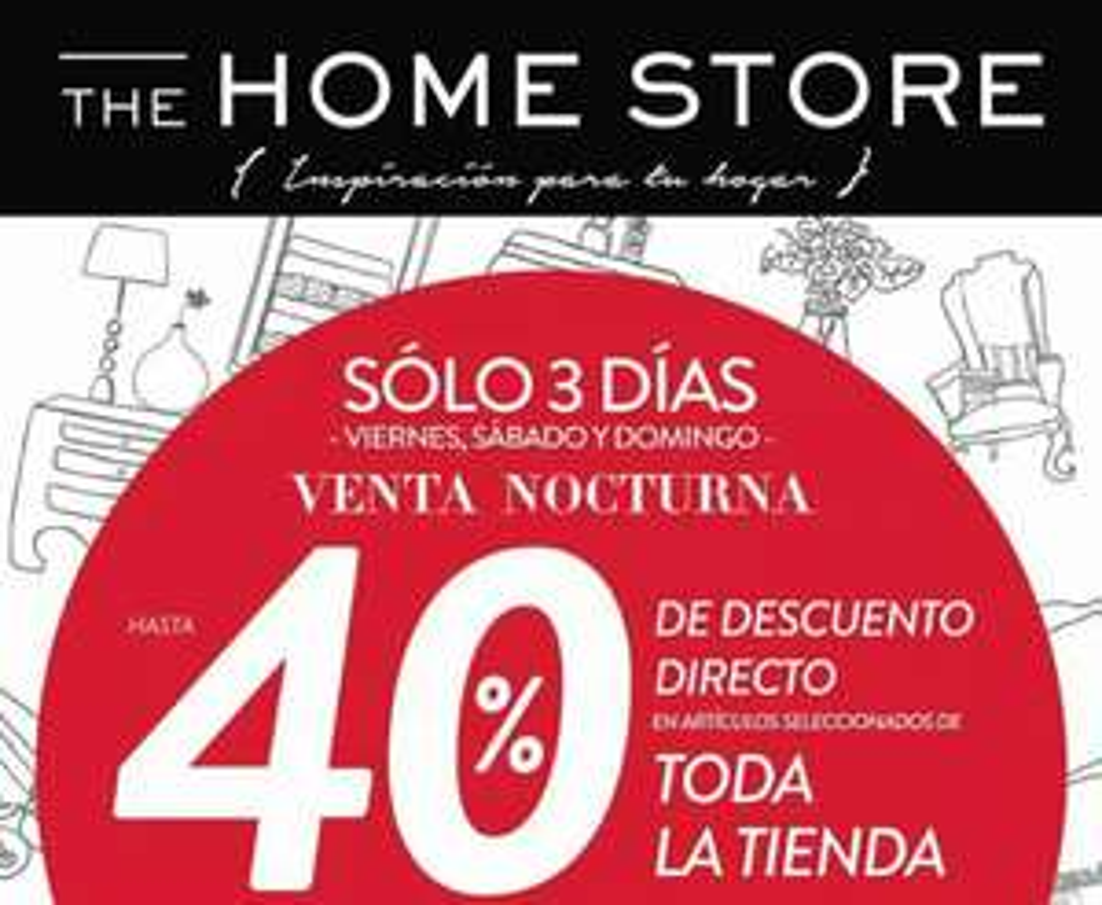 The Home Store: Venta Nocturna: Hasta 40% de descuento directo en artículos seleccionados de toda la tienda