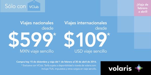 Volaris: ofertas de febrero a abril. Ejemplo redondo GDL a Tijuana $1,186 y DF a Miami 160 dólares