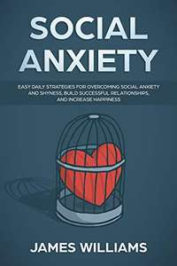 Amazon kindle gratis: Social Anxiety Easy Daily Strategies for Overcoming Social Anxiety and Shyness