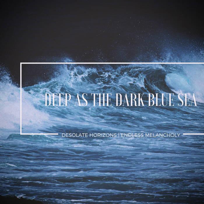 Disco DEEP AS THE DARK BLUE SEA de Endless Melancholy (en formato FLAC y MP3) GRATIS, por cortesia de Bandcamp.
