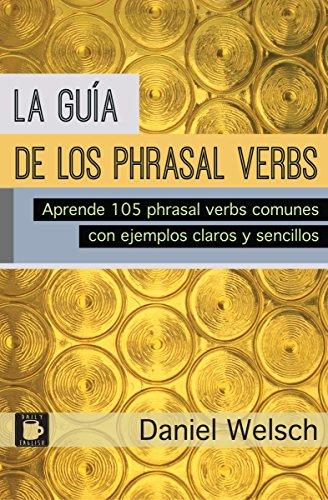 Amazon Kindle: La Guía de los Phrasal Verbs: Aprende 105 phrasal verbs comunes con ejemplos claros y sencillos