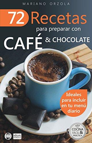 Amazon Kindle: 72 RECETAS PARA PREPARAR CON CAFÉ & CHOCOLATE