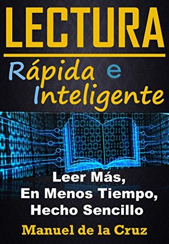 Amazon Kindle: Lectura Rápida e Inteligente: Leer Mucho Más, En Menos Tiempo, Gratis