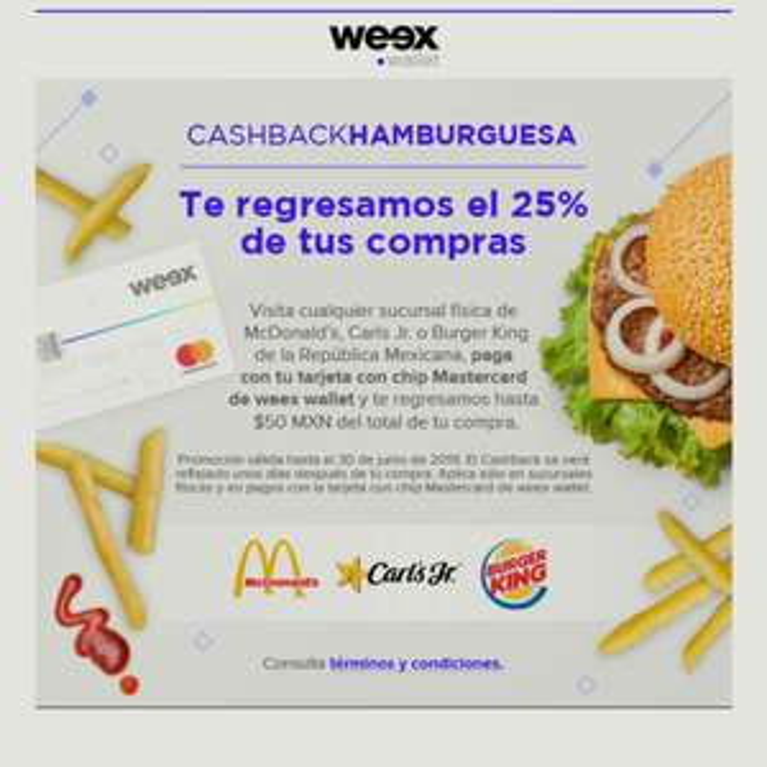Weex Wallet 25% cashback en hamburguesas de McDonald's o Burger King