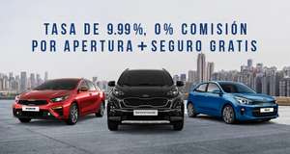Kia: Forte, Sportage y Río con Tasa 9.99%+0% Comisión por apertura+Seguro gratis