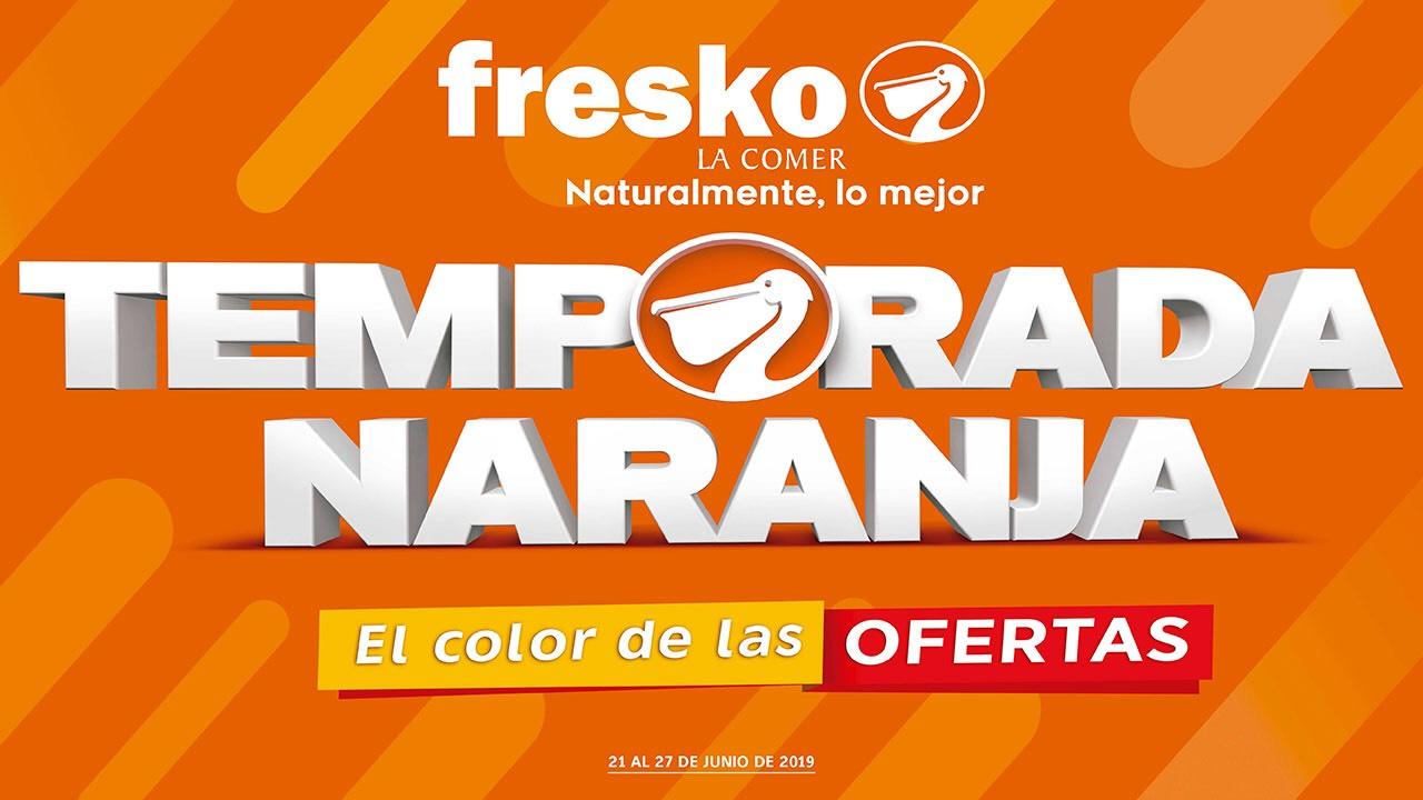 Temporada Naranja en Fresko: Folleto del 21 al 27 de Junio 2019