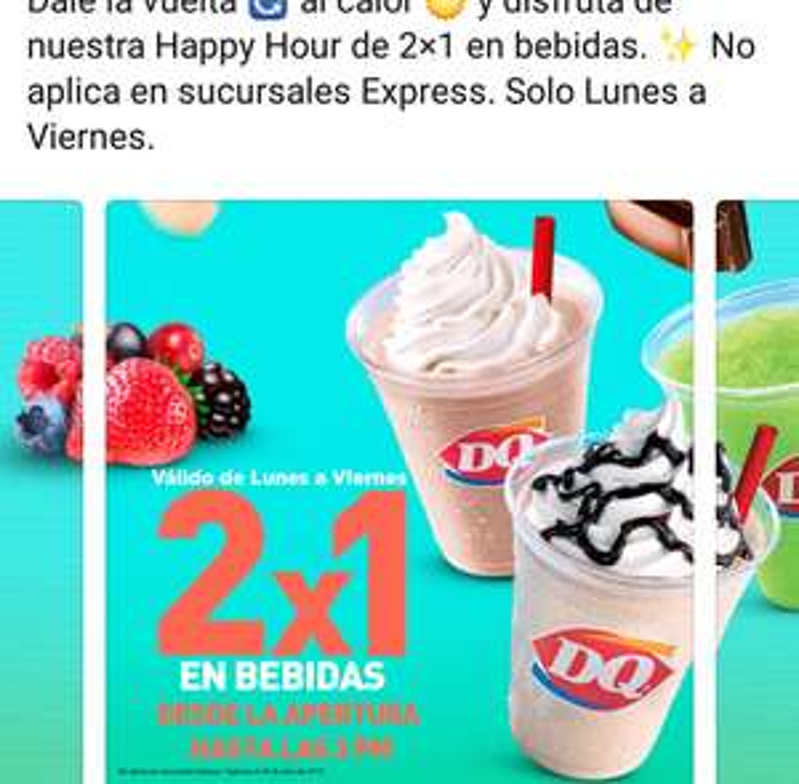 Dairy Queen: Happy hour 2x1 en bebidas hasta las 3pm de lunes a viernes