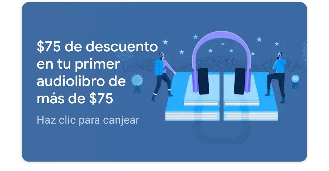 Google Play: $75 de descuento en tu primer audiolibro de más de $75