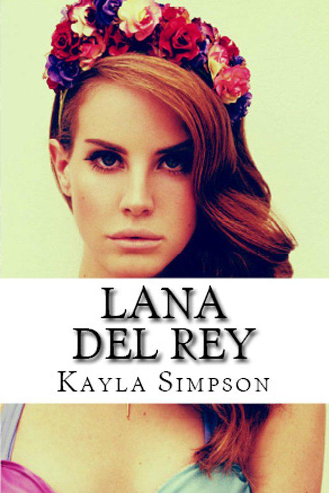Biografía de LANA DEL REY en E-Book, como descarga GRATUITA por 24 horas en Amazon (US).