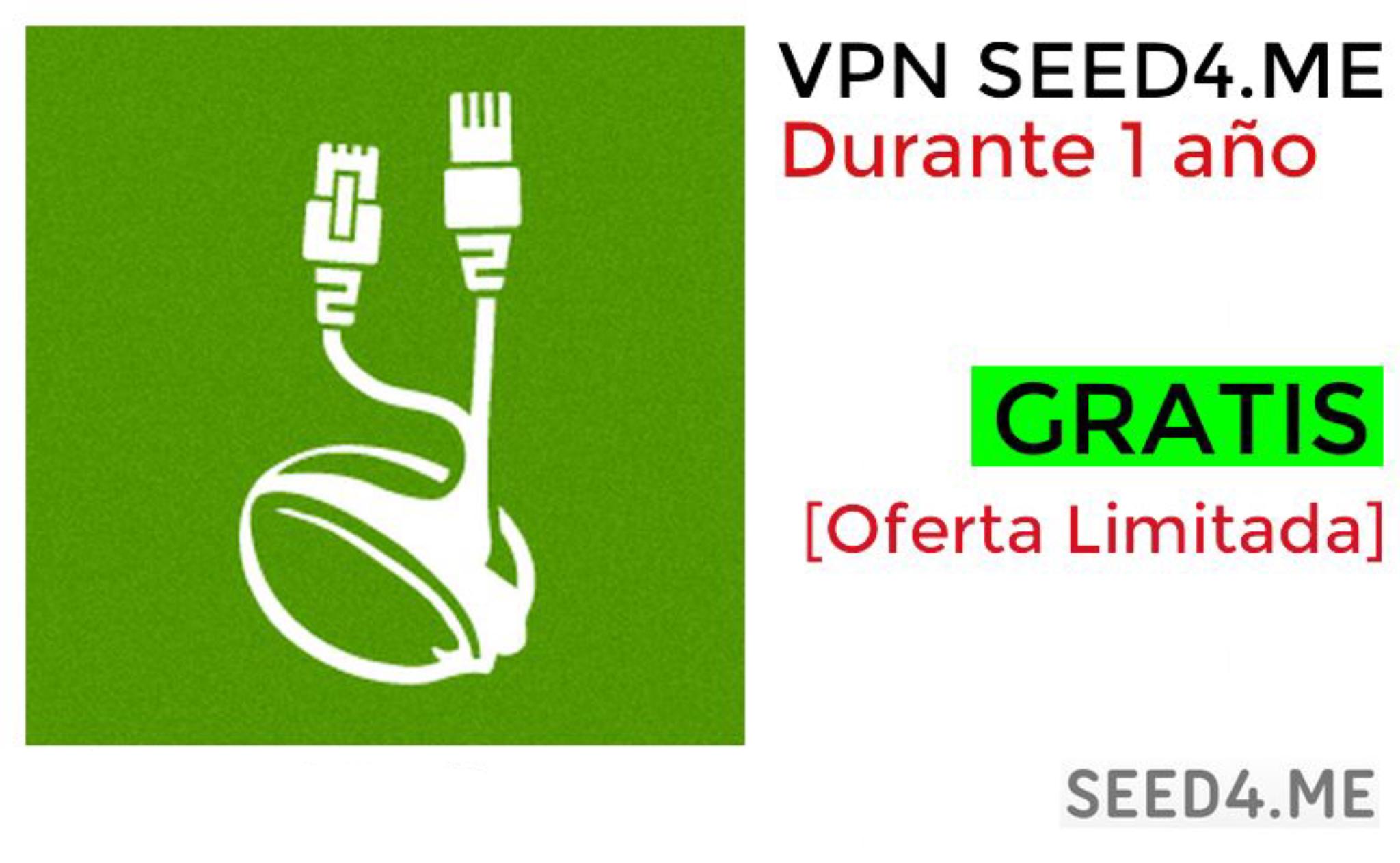 Seed4Me: VPN TOTALMENTE GRATIS DURANTE 1 AÑO
