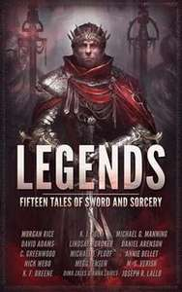 """Colección de Antología """"LEGENDS: Fifteen Tales Of Sword And Sorcery"""", como descarga GRATUITA en Amazon (US) por 48 horas."""