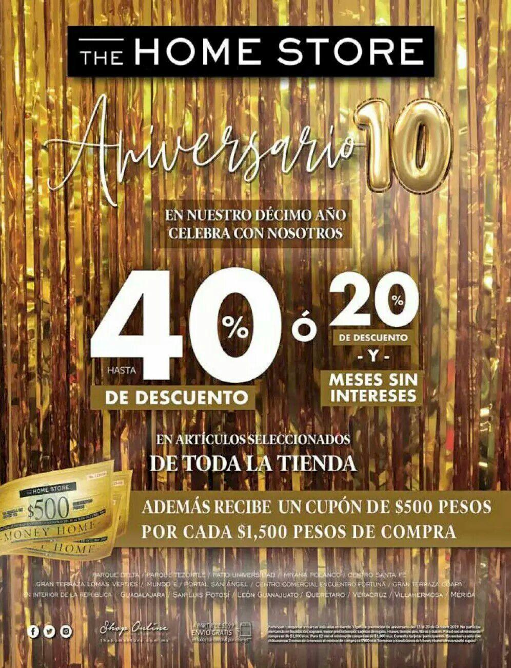 The Home Store: Aniversario 10: Hasta 40% de descuento... Ó... 20% de descuento + MSI... Y cupón de $500 por cada $1,500