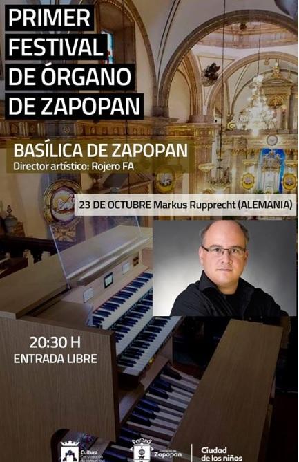 Concierto GRATUITO de organo por Markus Rupprecht (alemania) en Zapopan