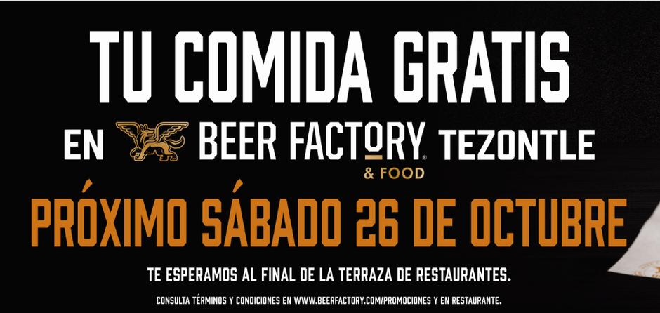COMIDA GRATIS EN BEER Factory Tezontle 26 DE OCTUBRE