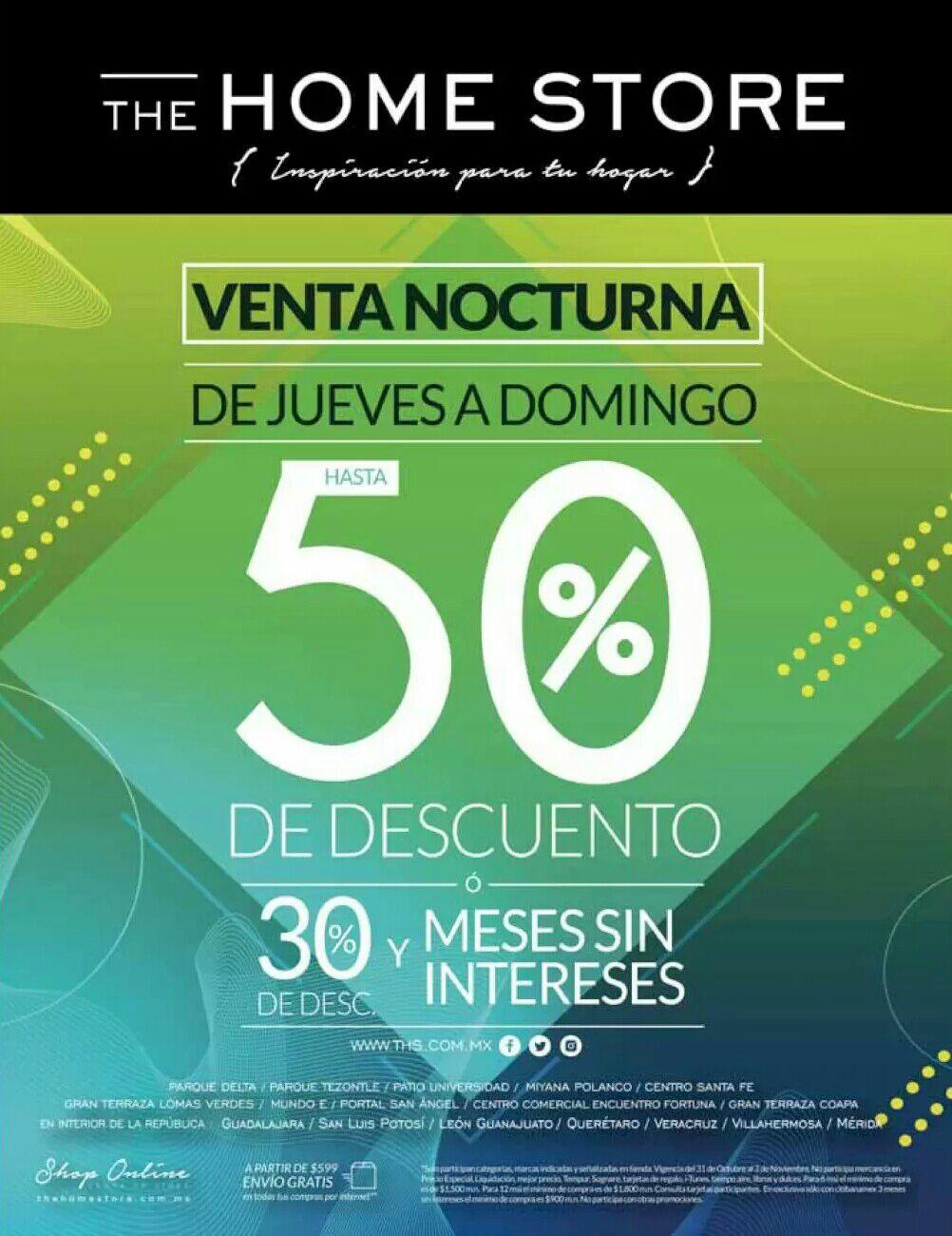 The Home Store: Venta Nocturna: Hasta 50% de descuento... ó... 30% de descuento + MSI