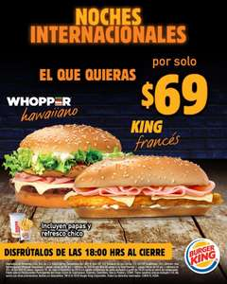 Burger King noches internacionales: combo Whopper hawaiiano o king francés a partir de las 6
