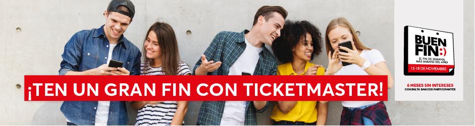 Ticketmaster Buen Fin, Hasta 50 % de Descuento 3X2 Hasta 12 meses sin intereses