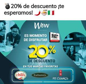 WOW REWARDS: Chili´s, P.F. Chang´s, Italianni´s 20% Descuentos