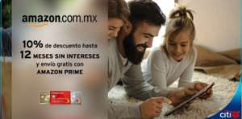 Amazon: CUPÓN 10% de descuento con Citibanamex y Banorte para miembros Prime. compra mínima $1,500