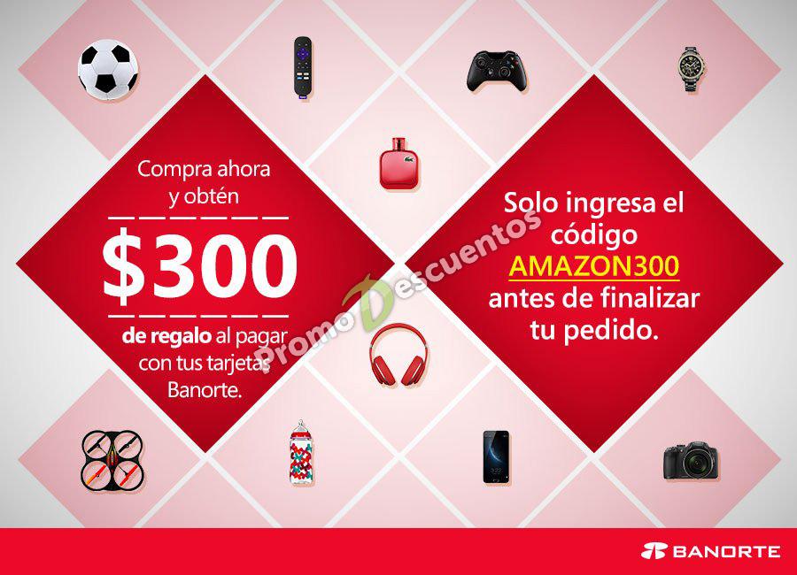 Amazon México: cupón de $300 pesos de descuento al pagar con tarjetas Banorte/Ixe