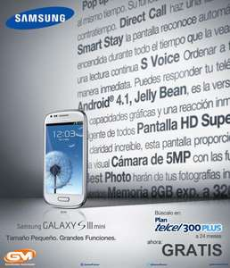 Galaxy SIII Mini  gratis en plan Telcel Plus 300 (región 9).