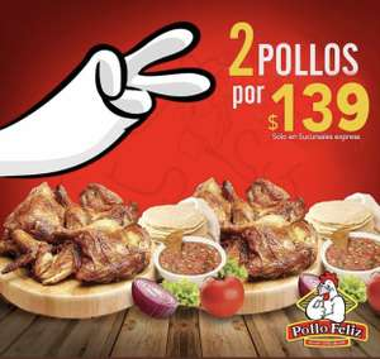 Pollo feliz : 2 pollos x 139 pesos