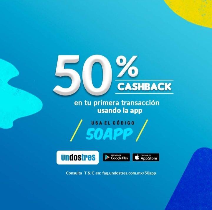 UnDosTres: ¡Recibe 50% Cashback en tu primera transacción usando la app!