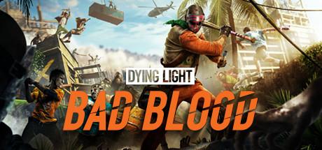 Steam: Gratis Dying Light: Bad Blood para Steam (si ya tienes Dying Light en cualquier plataforma)