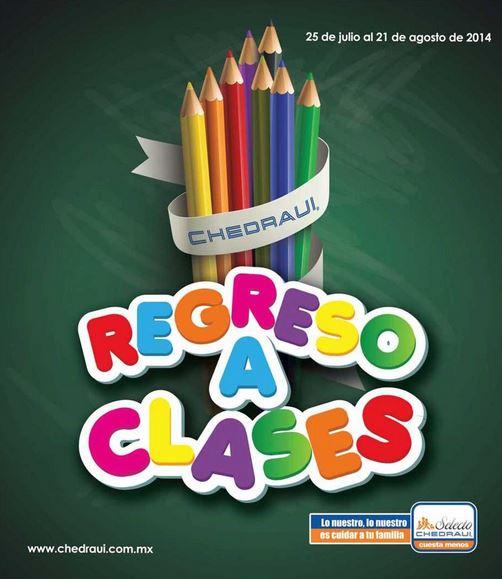 Folleto de ofertas de regreso a clases en Chedraui del 25 de julio al 21 de agosto
