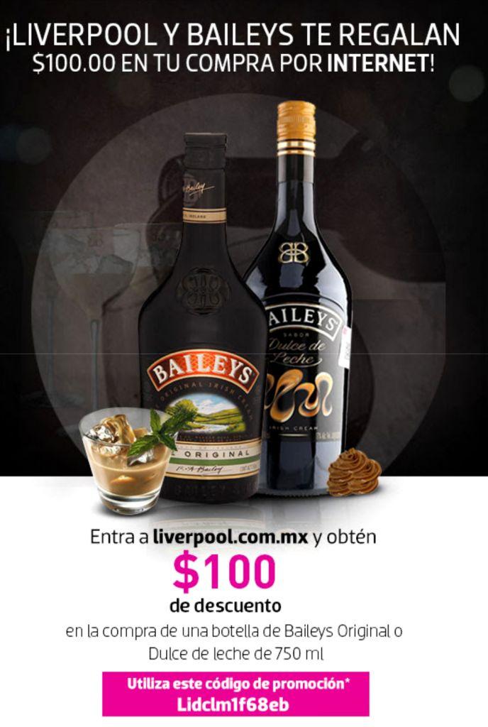 Liverpool: cupón de $100 pesos de descuento en Bailey's 750ml