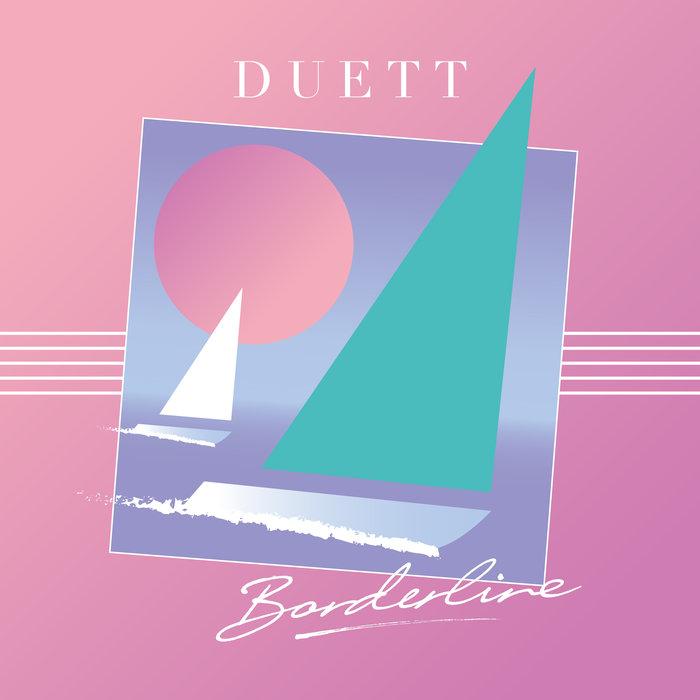 Disco BORDERLINE de DUETT como descarga GRATUITA por cortesía del artista.