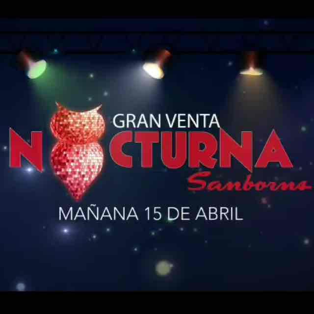 Sanborns: Venta Nocturna 15 de abril del 2016