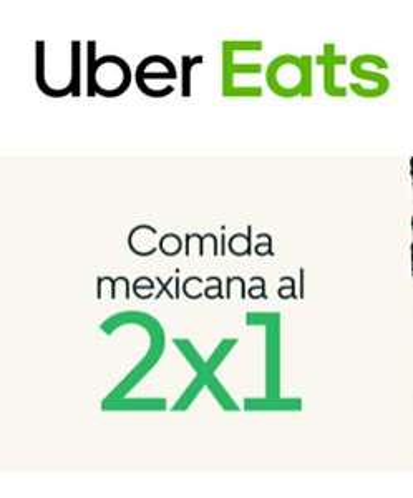 Uber eats - Comida Mexicana al 2x1